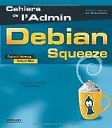 Debian Squeeze: GNU/Linux. Avec Dvd-rom.