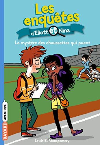 Les Enquêtes d'Eliott et Nina (Tome 1) : Le Mystère des chaussettes qui puent