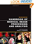 #10: Handbook of Medical Image Processing and Analysis (Academic Press Series in Biomedical Engineering)