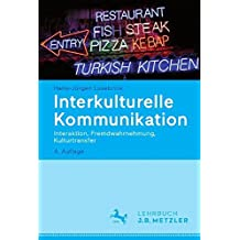 Interkulturelle Kommunikation: Interaktion, Fremdwahrnehmung, Kulturtransfer