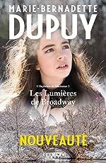 Les lumières de Broadway de Marie-Bernadette Dupuy