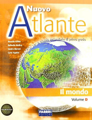 Nuovo atlante. Vol. D-E: Il mondo-I paesi extraeuropei. Per la Scuola media