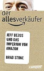 Der Allesverkäufer: Jeff Bezos und das Imperium von Amazon, plus E-Book inside (ePub, mobi oder pdf)