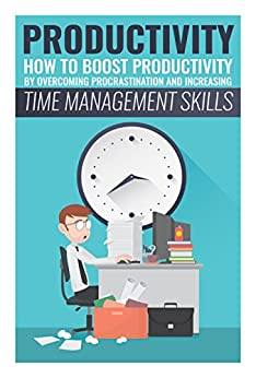 procrastination and time management skills Time management & procrastination for interactive exercises and helpful tips on  managing time and getting things done, check out these apps for more.