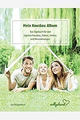 vollgeherzt: Mein Hausbau Album: Das Tagebuch für den eigenen Hausbau, Anbau, Umbau und Renovierungen Taschenbuch