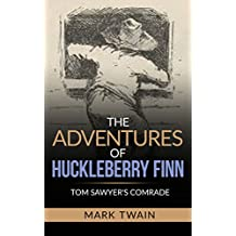 The Adventures of Huckleberry Finn - Tom Sawyer's Comrade
