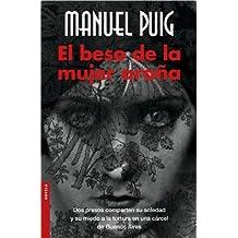 El Beso De La Mujer Arana/ the Kiss of the Spiderwoman (Novela (Booket Numbered))