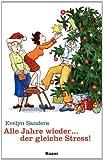 Alle Jahre wieder ... der gleiche Stress!: Kleine Geschichten zur Weihnachtszeit