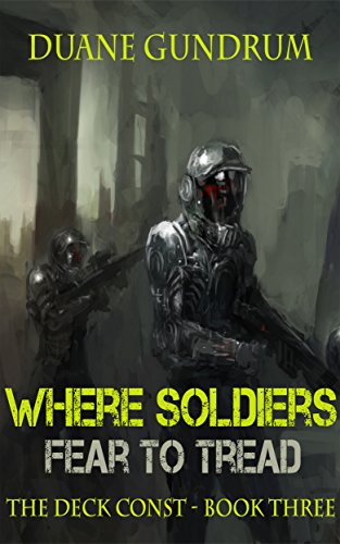 Where Soldiers Fear to Tread: The Deck Const Part Three (English Edition) (Tread Deck)