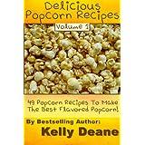 Delicious Popcorn Recipes: 49 Popcorn Recipes To Make The Best Flavored Popcorn. (English Edition)
