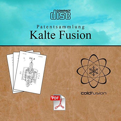 Kalte Fusion, LENR, Freie Energie, 40 Patente auf CD, deutsch