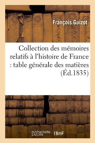 Collection des mémoires relatifs à l'histoire de France : table générale des matières (Éd.1835)