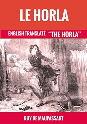 LE HORLA: THE HORLA (English Edition) par GUY DE  MAUPASSANT