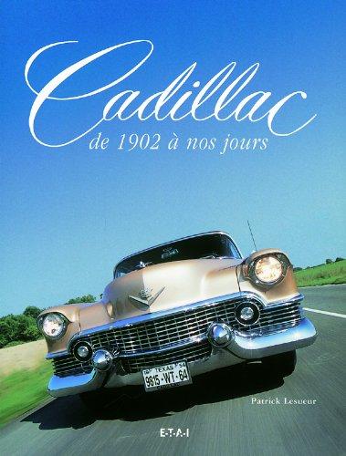 Cadillac de 1902 à nos jours par Patrick Lesueur