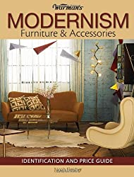 Warman's Modernism Furniture & Accessories: Identification and Price Guide