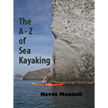 The A to Z of Sea Kayaking (English Edition)