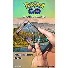 Guide Complet Pokémon GO, Astuces & Secrets de Jeu: Version PDF & Mises à Jour Offertes