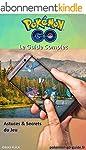 Guide Pok�mon GO: Astuces & Secrets d...