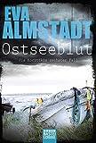 Ostseeblut: Pia Korittkis sechster Fall. Kriminalroman (Kommissarin Pia Korittki, Band 6)