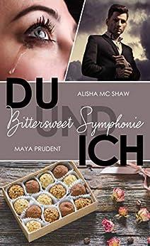 DU UND ICH - Bittersweet Symphonie (DU UND ICH-Reihe 1) von [Mc Shaw, Alisha, Prudent, Maya]