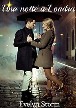 Una notte a Londra di [Storm, Evelyn]