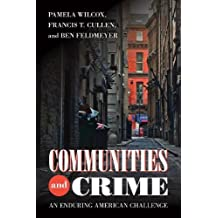 Communities and Crime: An Enduring American Challenge (Urban Life, Landscape and Policy)