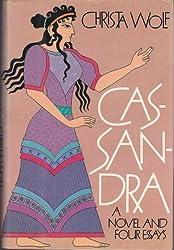 Cassandra: A Novel and four Essays by Christa Wolf (1984-05-01)