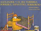 Alexander y el dia Terrible; Horrible, Espantoso, Horroroso