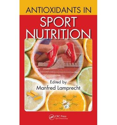 [(Antioxidants in Sports Nutrition)] [ Edited by Manfred Lamprecht ] [October, 2014]