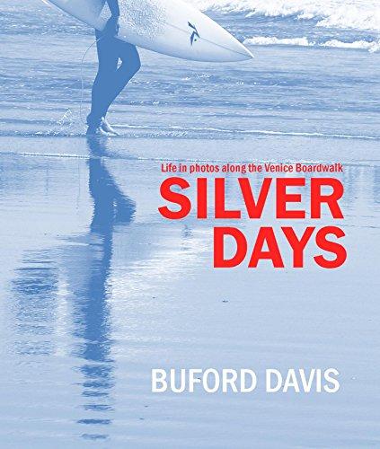 SILVER DAYS: Life in photos along the Venice Boardwalk (English Edition)