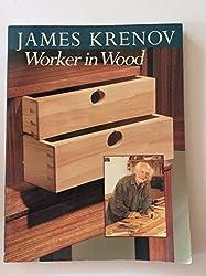 James Krenov Worker In Wood (Woodworking) by James Krenov (1997-06-30)
