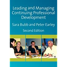 Leading and Managing Continuing Professional Development: Developing People, Developing Schools