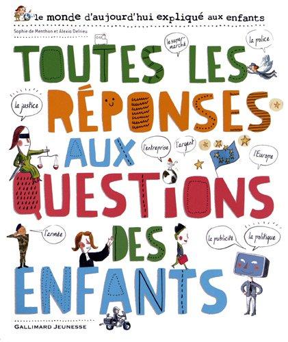 Toutes les réponses aux questions des enfants par Sophie de Menthon