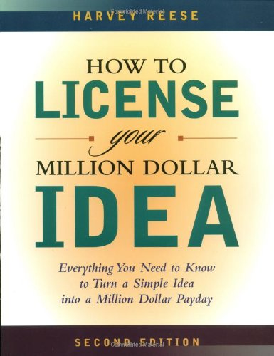 how-to-license-your-million-dollar-idea-everything-you-need-to-know-to-turn-a-simple-idea-into-a-mil