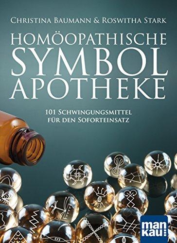 Homöopathische Symbolapotheke: 101 Schwingungsmittel für den Soforteinsatz -