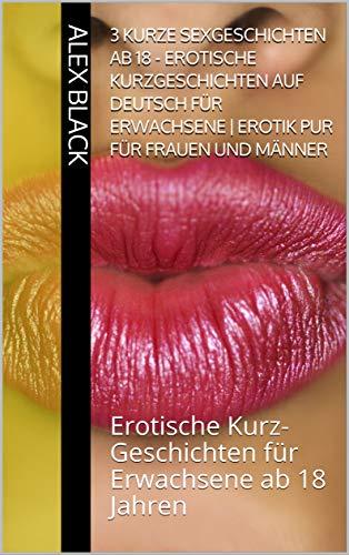 3 kurze Sexgeschichten ab 18 - Erotische Kurzgeschichten auf ...