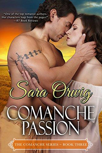 Comanche Passion: The Comanche Series - Book Three...