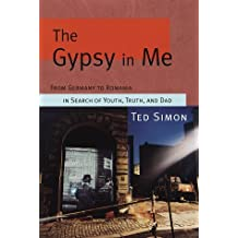 The Gypsy in Me: From Germany to Romania in Search of Youth, Truth, and Dad by Ted Simon (1997-06-24)