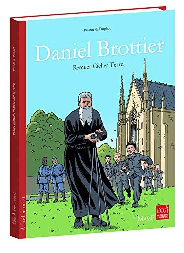 Daniel Brottier : Remuer ciel et terre