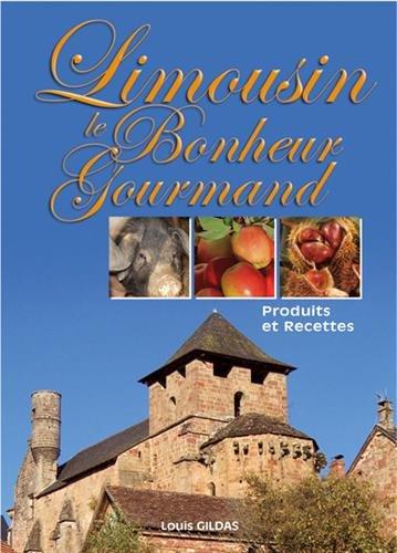 Limousin Le Bonheur Gourmand : Produits et recettes