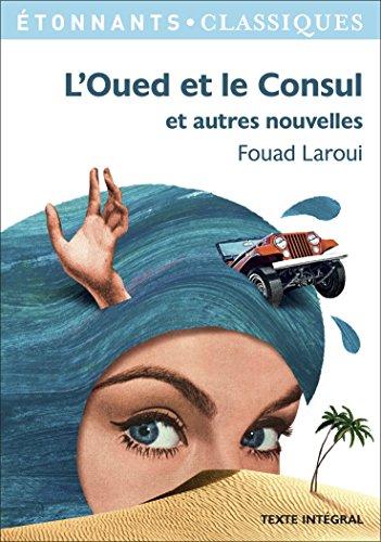 L'Oued Et Le Consul por Fouad Laroui