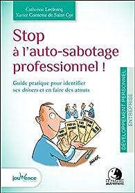 Stop à l'auto-sabotage professionnel ! par Catherine Leclerc