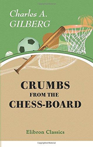 Crumbs from the Chess-Board Crumb-board