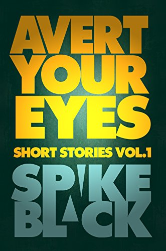 Avert Your Eyes Vol.1 (English Edition)