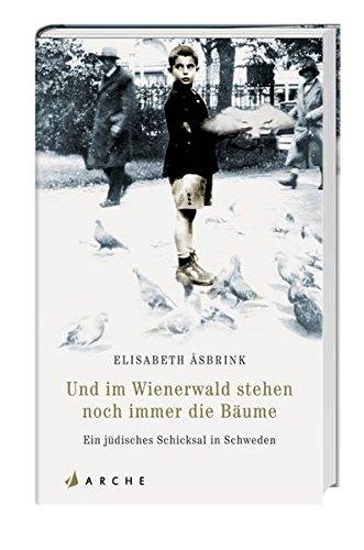 Asbrink, Und im Wienerwald stehen noch immer die Bäume: Ein jüdisches Familienschicksal