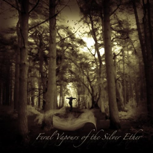 feral-vapours-of-the-silver-ether