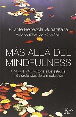 Henepola Gunaratana - Más allá del mindfulness: Una guía introductoria
