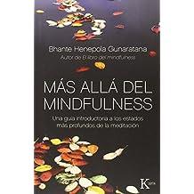 Más allá del mindfulness: Una guía introductoria a los estados más profundos de la meditación