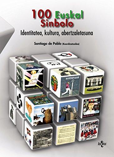 100 euskal sinbolo: Identitatea, kultura, abertzaletasuna (Ciencia Política - Semilla Y Surco - Serie De Ciencia Política)