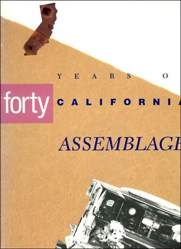 Forty Years of California Assemblage by UCLA Art Council; Frederick S. Wight Art Gallery (1989-08-02)